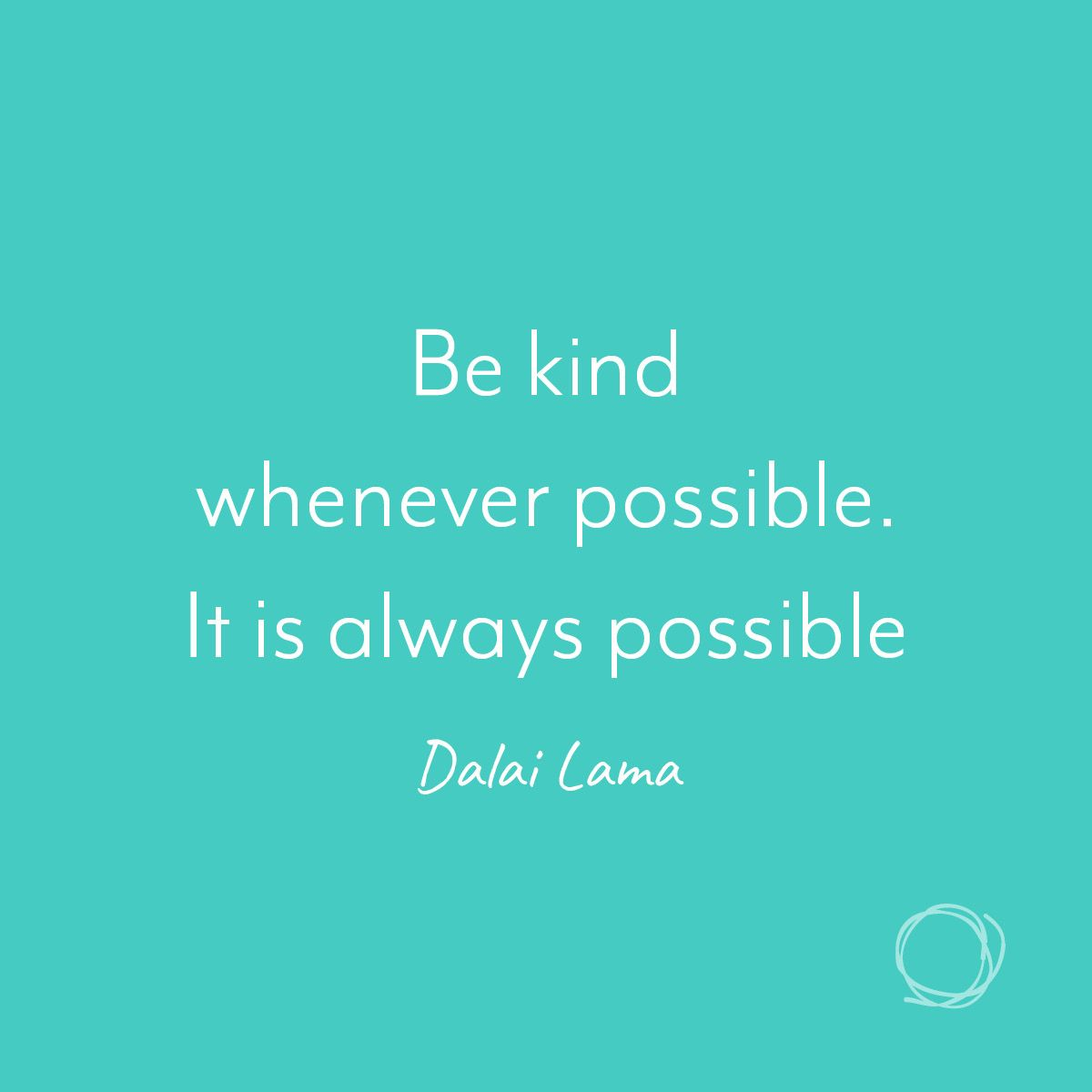 Dalai Lama Quotes Be Kind Whenever Possible