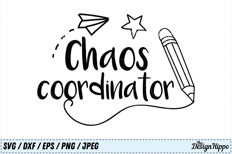 Download Chaos Coordinator svg, Teacher svg, Mom svg, SVG, PNG, DXF ...