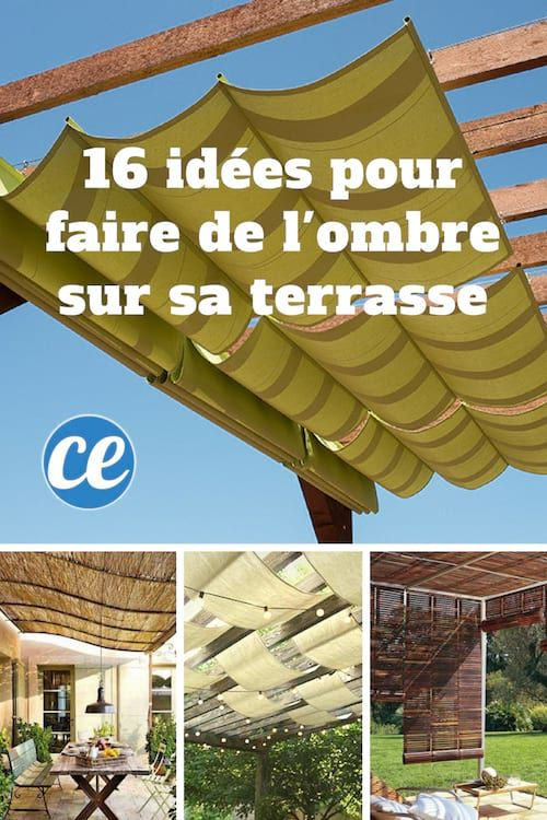 16 id es magnifiques pour faire de l 39 ombre sur votre terrasse facilement jardin pinterest. Black Bedroom Furniture Sets. Home Design Ideas