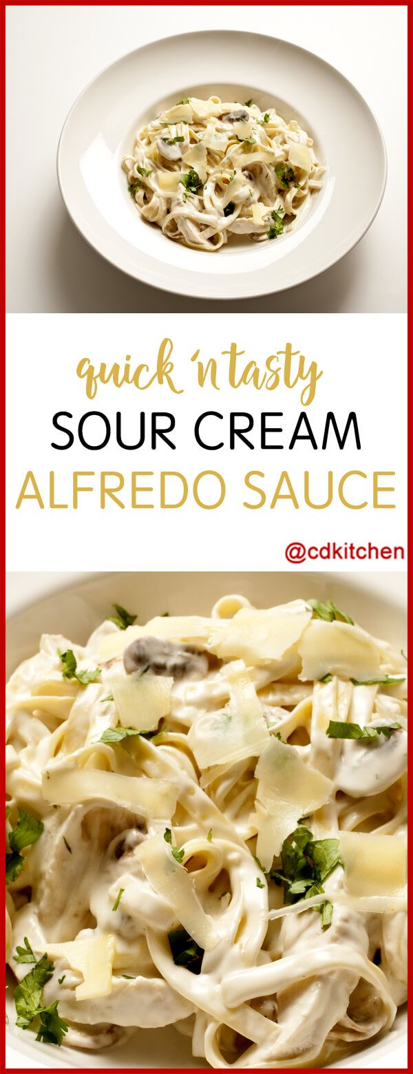 Quick N Tasty Sour Cream Alfredo Sauce Sour Cream And Butter Are Melted Together With Parmesan White Sauce Recipes Home Made Alfredo Sauce Sour Cream Pasta