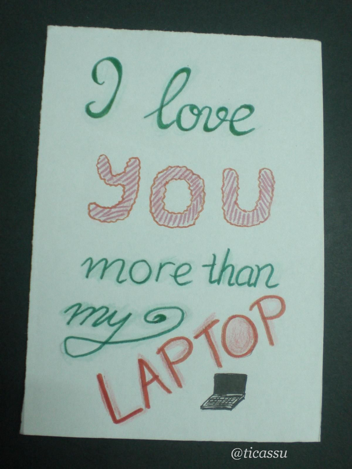 i love you more than my laptop humor humorousquotes