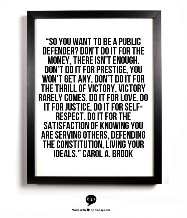 """""""So You Want To Be A Public Defender? Don't Do It For The"""