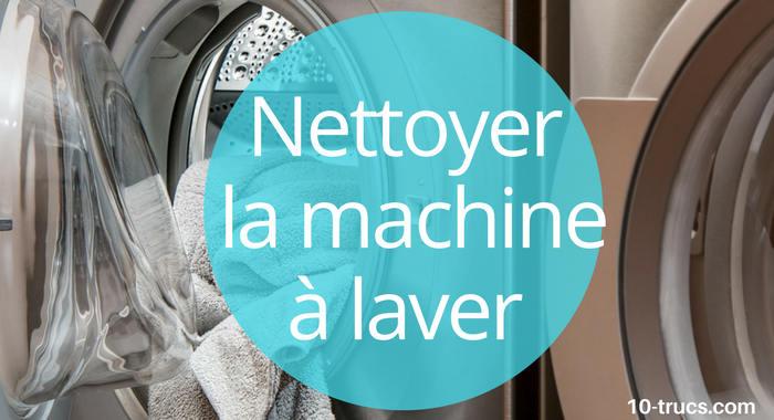 Comment Nettoyer Une Machine A Laver Nettoyer Machine A Laver