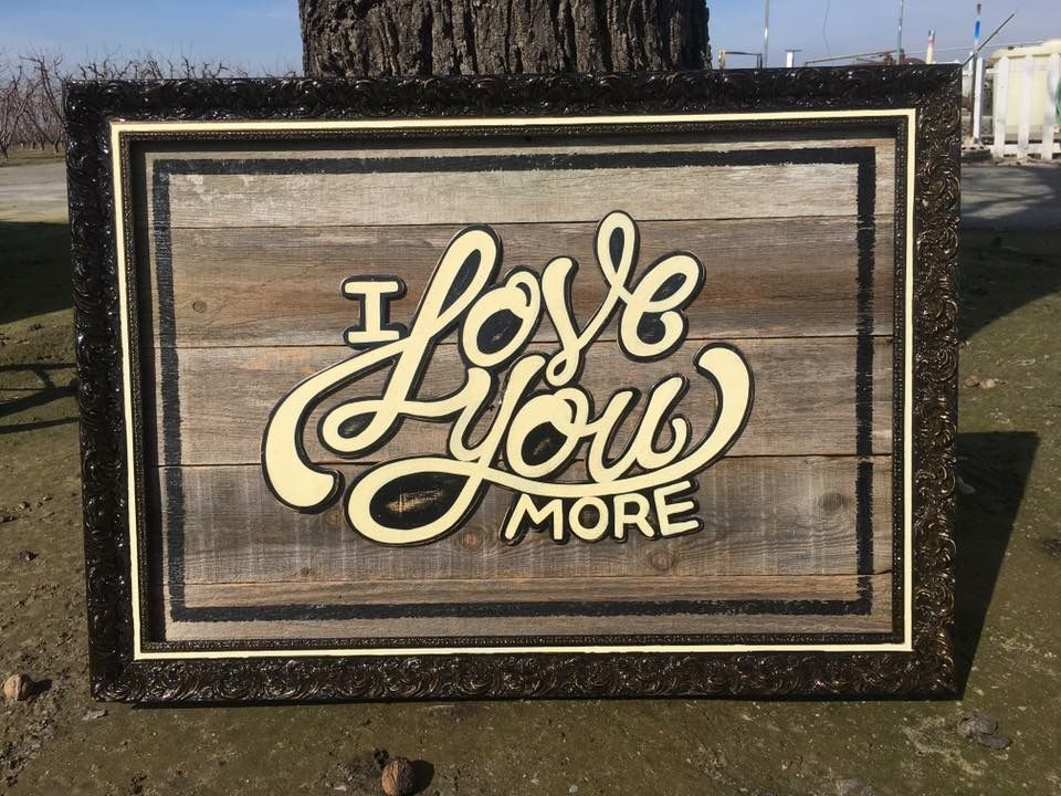 Reclaimed barn wood sign i love you more hand made by cv carter reclaimed barn wood sign i love you more hand made by cv carter barnwood thecheapjerseys Image collections