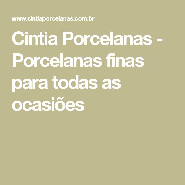 Cintia Porcelanas - Porcelanas finas para  todas as ocasiões