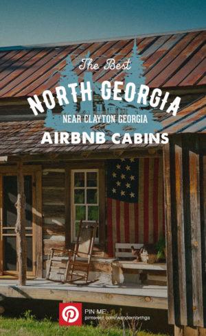 The Best North Georgia Airbnb Cabins Near Clayton Cabins In North Georgia Georgia Mountain Cabins North Georgia Mountain Cabins