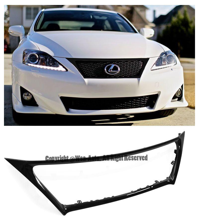 For 11 13 Lexus Is250 Is350 Oe Style Glossy Black Front Bumper Grille Trim Kit Lexus Is250 Lexus My Dream Car