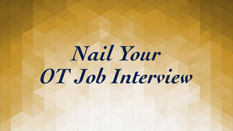 Nail Your Occupational Therapy Job Interview Occupational Therapy Jobs Occupational Therapy Assistant Occupational Therapy Activities