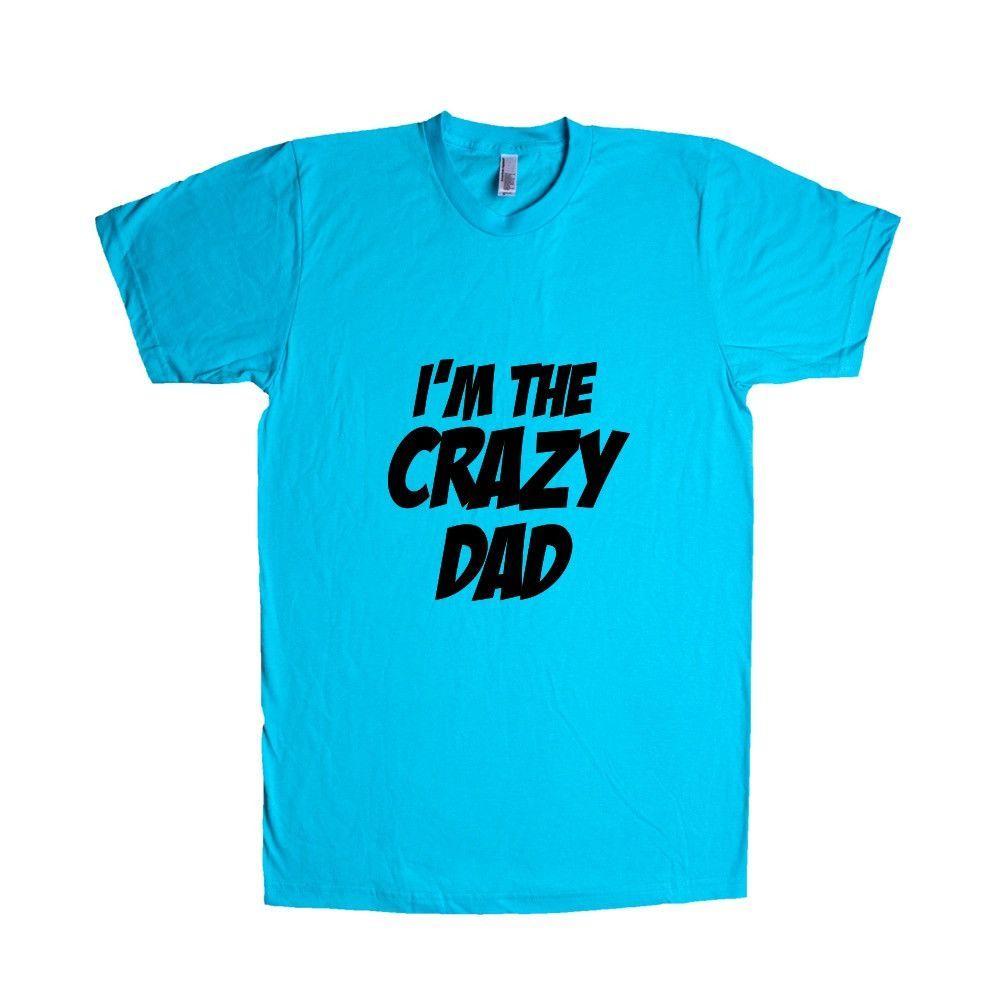 I'm The Crazy Dad Dads Father Fathers Grandpa Grandfather Children Kids Parent Parents Parenting Unisex T Shirt SGAL4 Unisex T Shirt