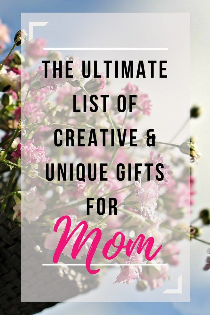 ultimate list of creative unique gifts for mom unique gifts