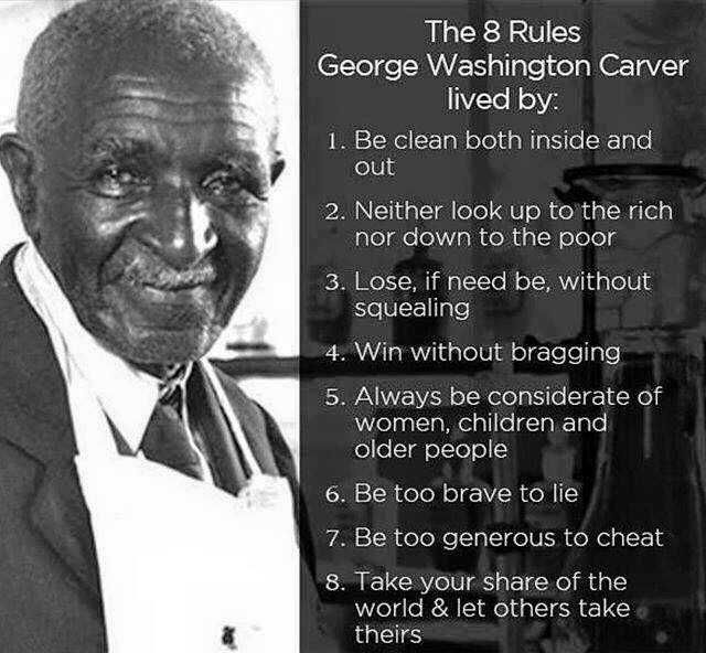 The eight rules Washington Carver lived by Positive