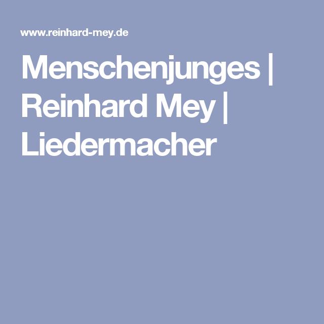 Menschenjunges | Reinhard Mey | Liedermacher