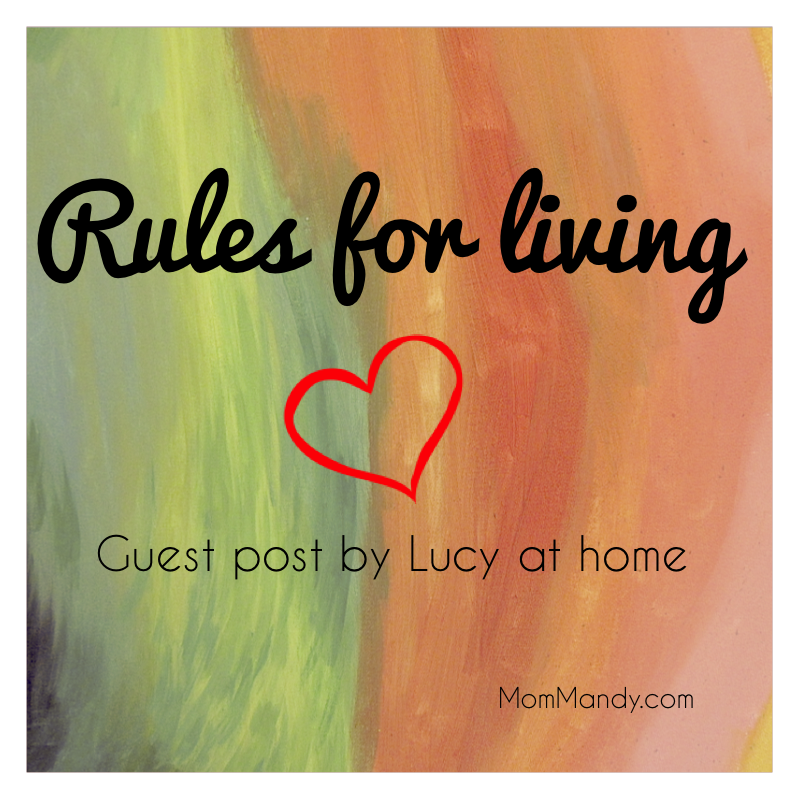 What are your Rules for living?