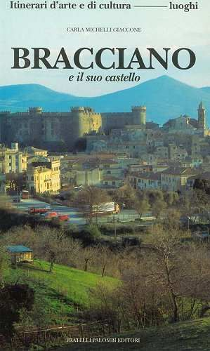 Prezzi e Sconti: #Bracciano e il suo castello michelli giaccone New  ad Euro 8.07 in #Palombi editori #Libri