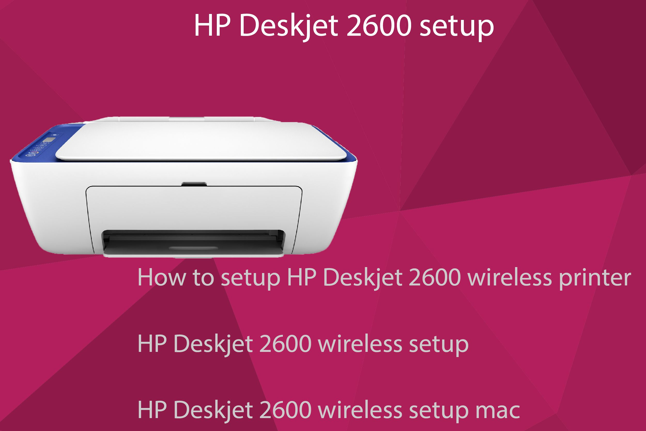 Astounding Get All In One Solutions To Setup The Hp Deskjet 2600 Download Free Architecture Designs Embacsunscenecom