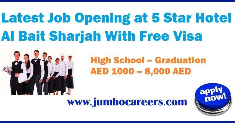 Five Stars Hotel Jobs In Sharjah 5 Star Hotel Sharjah Jobs Latest 5 Star Hotel Job Openings In Sharjah With Free Visa Flight Job Opening Hotel Jobs Sharjah
