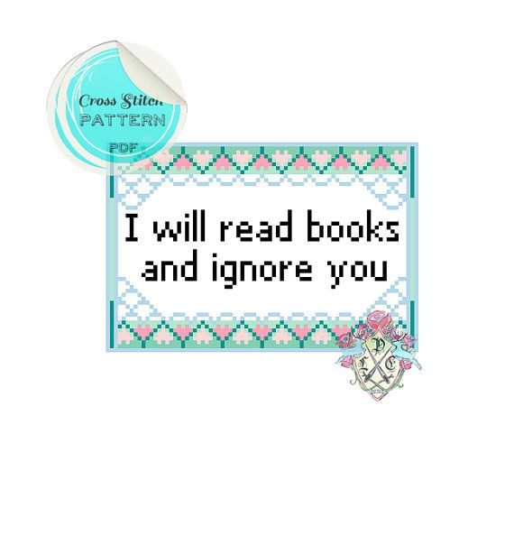 Cross stitch pattern quot i will read books and ignore you
