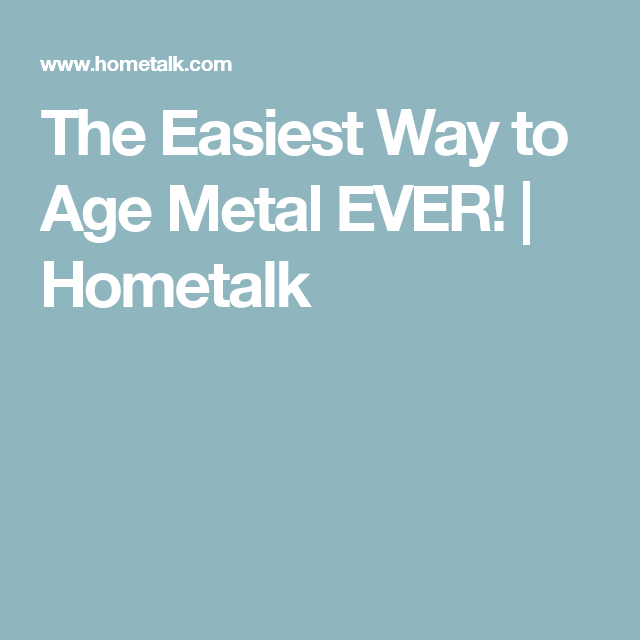 The Easiest Way to Age Metal EVER!   HoW To's   Aging ...