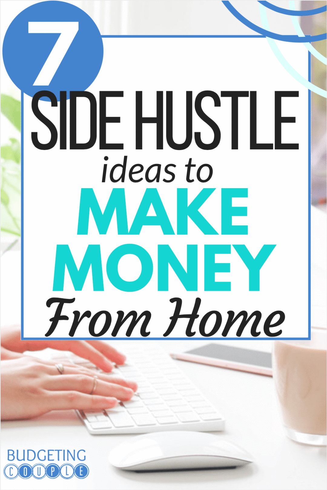 Make Money From Home With These 7 Side Hustle Ideas | Side Hustles ...