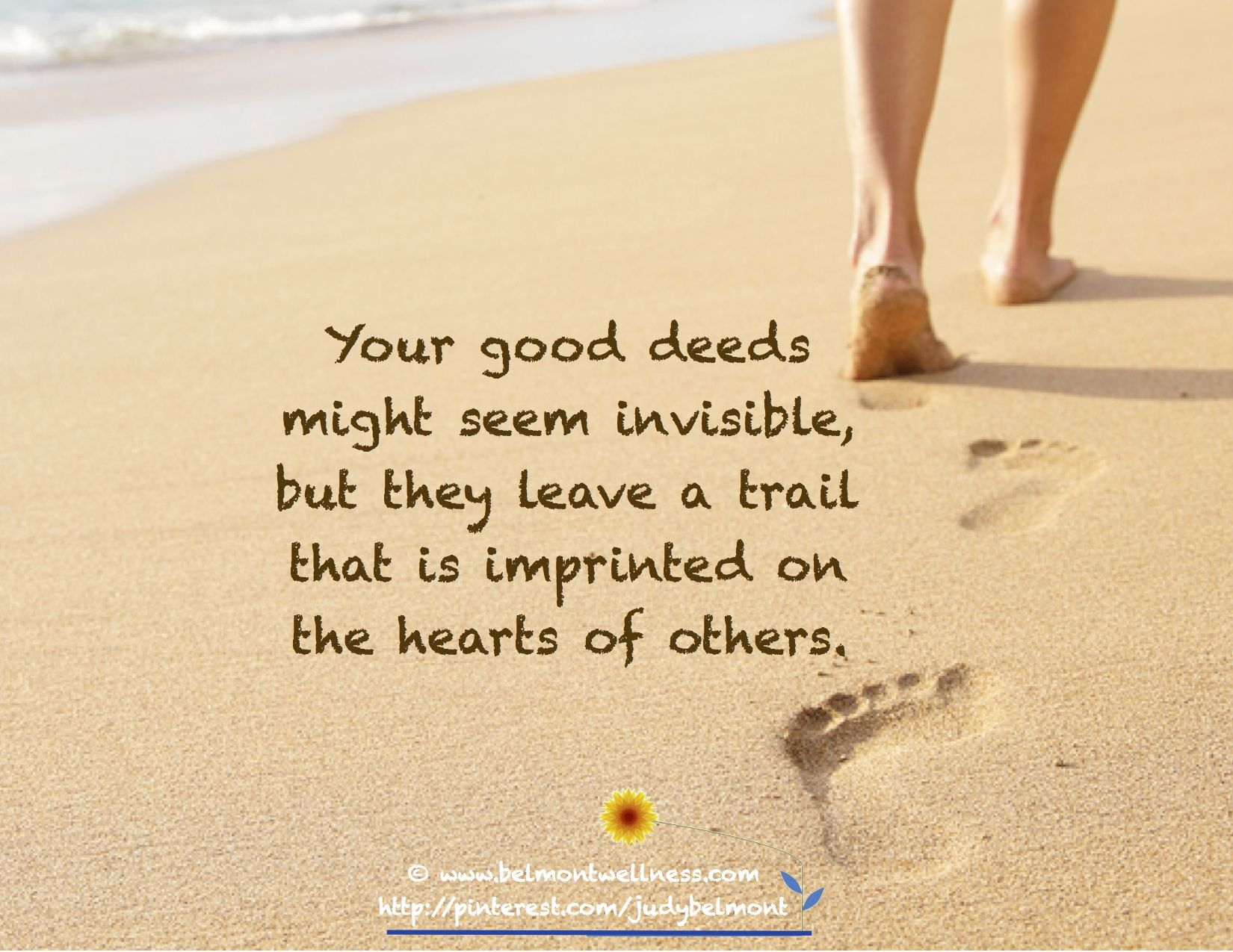 Your Good Deeds Make An Imprint On The Hearts Of Others