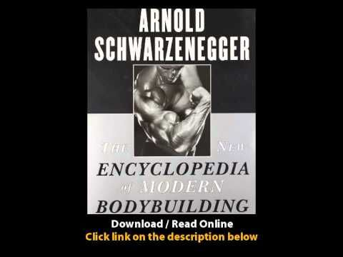Download The New Encyclopedia Of Modern Bodybuilding The Bible Of Bodybuilding Fully Updated And Rev Bodybuilding Reading Online Encyclopedia