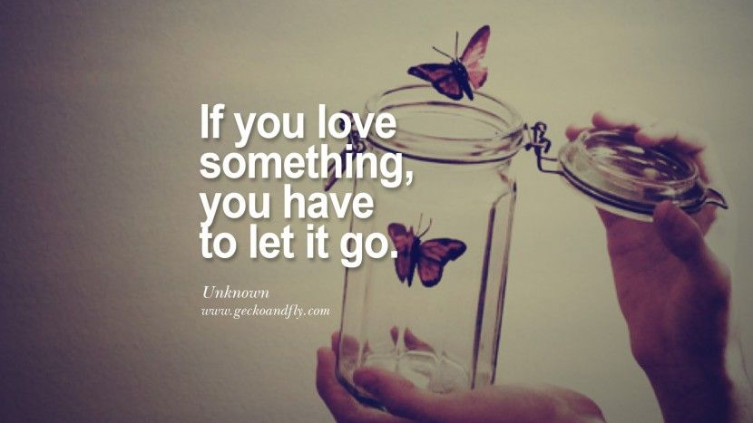 Lovely If You Love Something, You Have To Let It Go.   Unknown Quotes On Life  About Keep Moving On And Letting Go Of Someone Relationship Love Breakup  Instagram ...