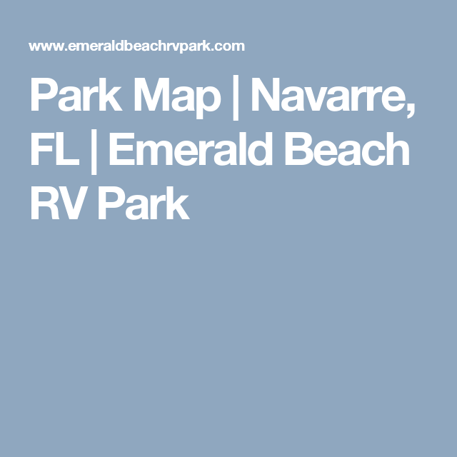 Navarre Florida Map.Park Map Navarre Fl Emerald Beach Rv Park Campgrounds