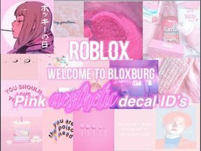 Pink aesthetic decal ID'S roblox to bloxburg