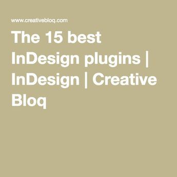 15 time-saving InDesign plugins | Adobe InDesign | Adobe indesign