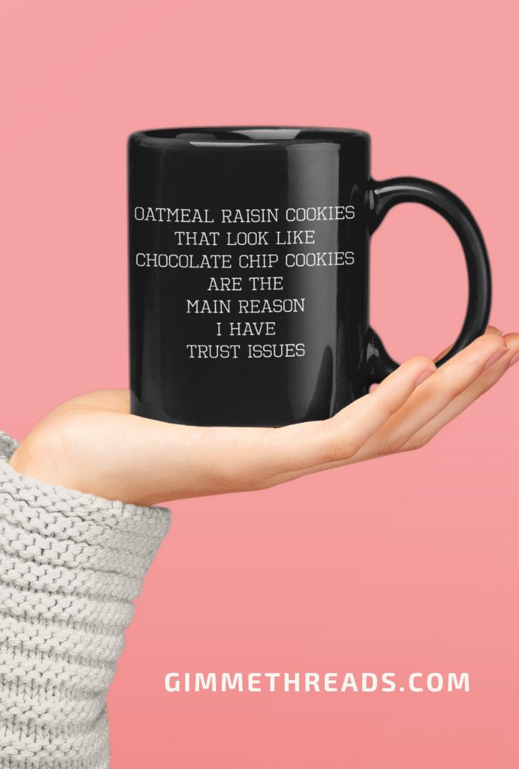 Funny Quote Mug - Trust Issues Coffee Mug