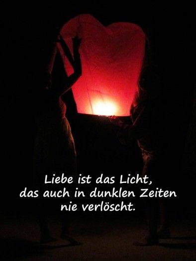 licht und liebe sprüche Liebessprüche   Liebe ist das Licht, das auch in dunklen Zeiten  licht und liebe sprüche