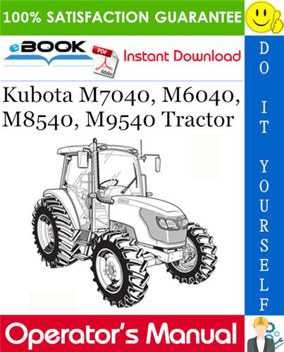 Kubota M7040 M6040 M8540 M9540 Tractor Operator S Manual Kubota Tractors Manual