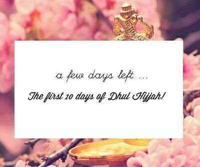 Dhul-Hijjah Days: What to Avoid & What to Do? -