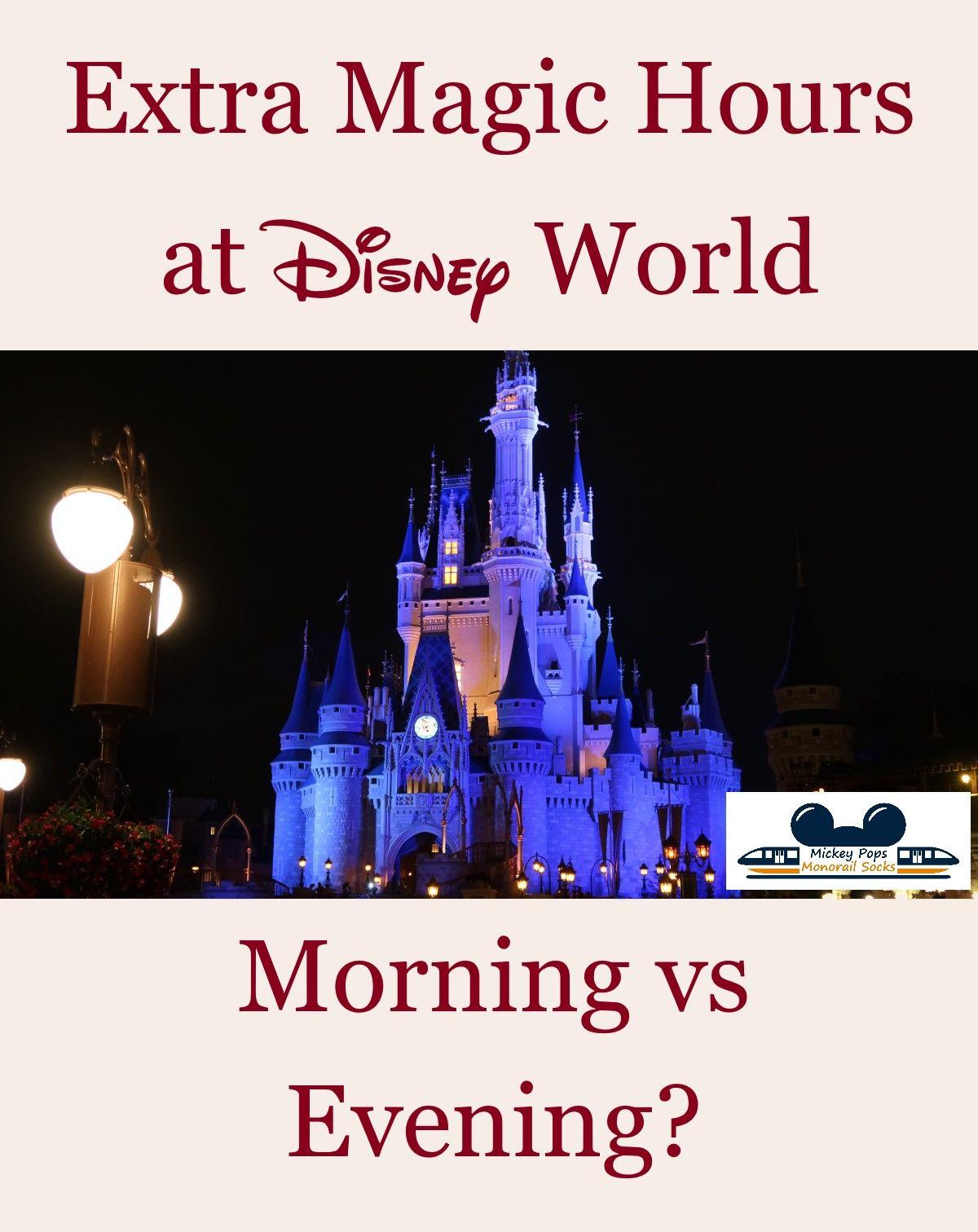 Morning Vs Evening Extra Magic Hours At Disney World Magic Hour