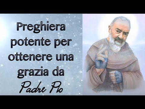 Preghiera Potente Per Ottenere Una Grazia Da Padre Pioo Gesù Pieno