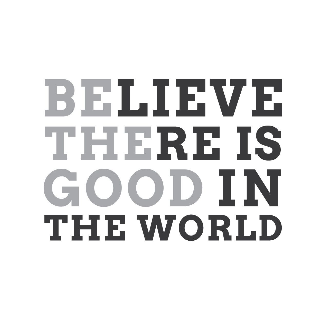 "Good Quote Wall Quotes Wall Decals  ""believe There Is Good In The World"