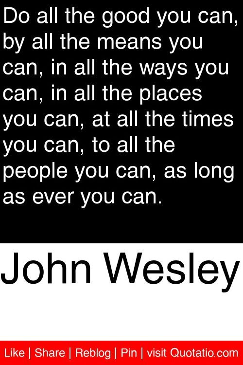 John Wesley Do All The Good You Can By All The Means You Can