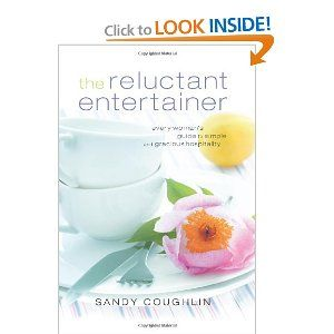 The Reluctant Entertainer: Every Woman's Guide to Simple and Gracious Hospitality ...looks like a good book #wishlist