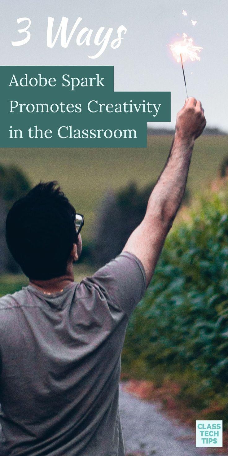 3 Ways Adobe Spark Promotes Creativity in the Classroom