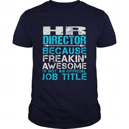 HR DIRECTOR T Shirts, Hoodies. Check price ==► https://www.sunfrog.com/LifeStyle/HR-DIRECTOR-110092069-Navy-Blue-Guys.html?41382