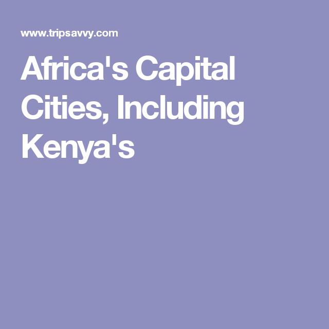 Africa's Capital Cities, Including Kenya's
