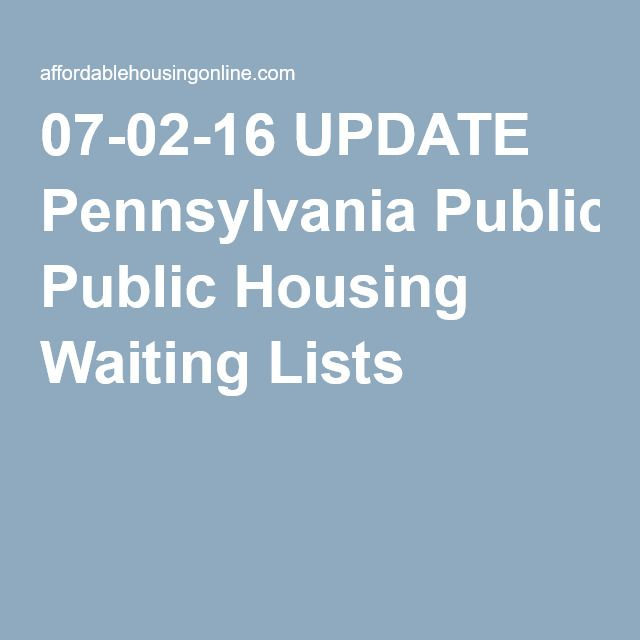 07-02-16 UPDATE Pennsylvania Public Housing Waiting Lists