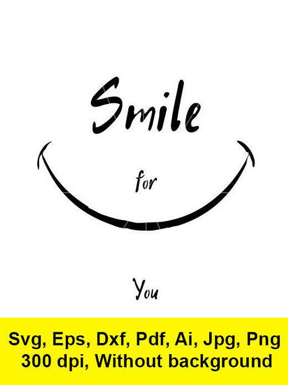 Smile For You File For Download Print Svg Eps Dxf Pdf Dxf