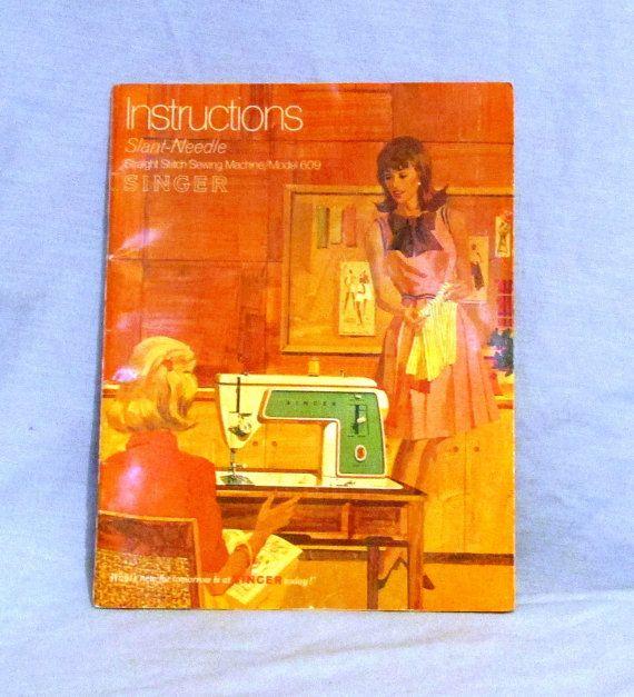 1969 Instruction Book for Model 609 Slant-Needle Singer Sewing Machine on Etsy, $15.00