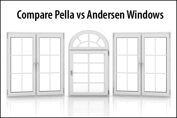 2019 Pella Vs Andersen Replacement Windows Cost Calculator Comparison Pros Versus Cons Of Pella A In 2020 Window Cost Andersen Replacement Windows Andersen Windows