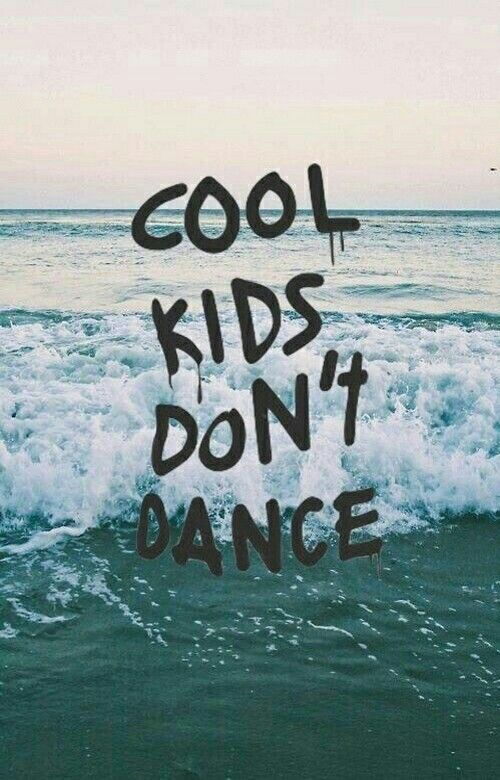 Cool kids don't dance wallpaper from Teenager Wallpaper app ;) | Cute Wallpapers | Tumblr ...