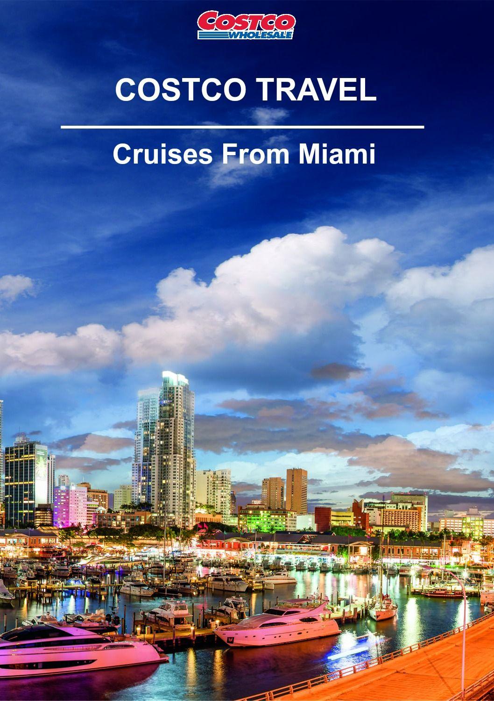 Explore cruises that depart from Miami through Costco