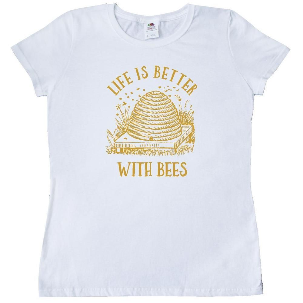 d04c6a0c1 Inktastic Life's Better With Bees Women's T-Shirt bee beehive life is  beekeeper #Inktastic #GraphicTee
