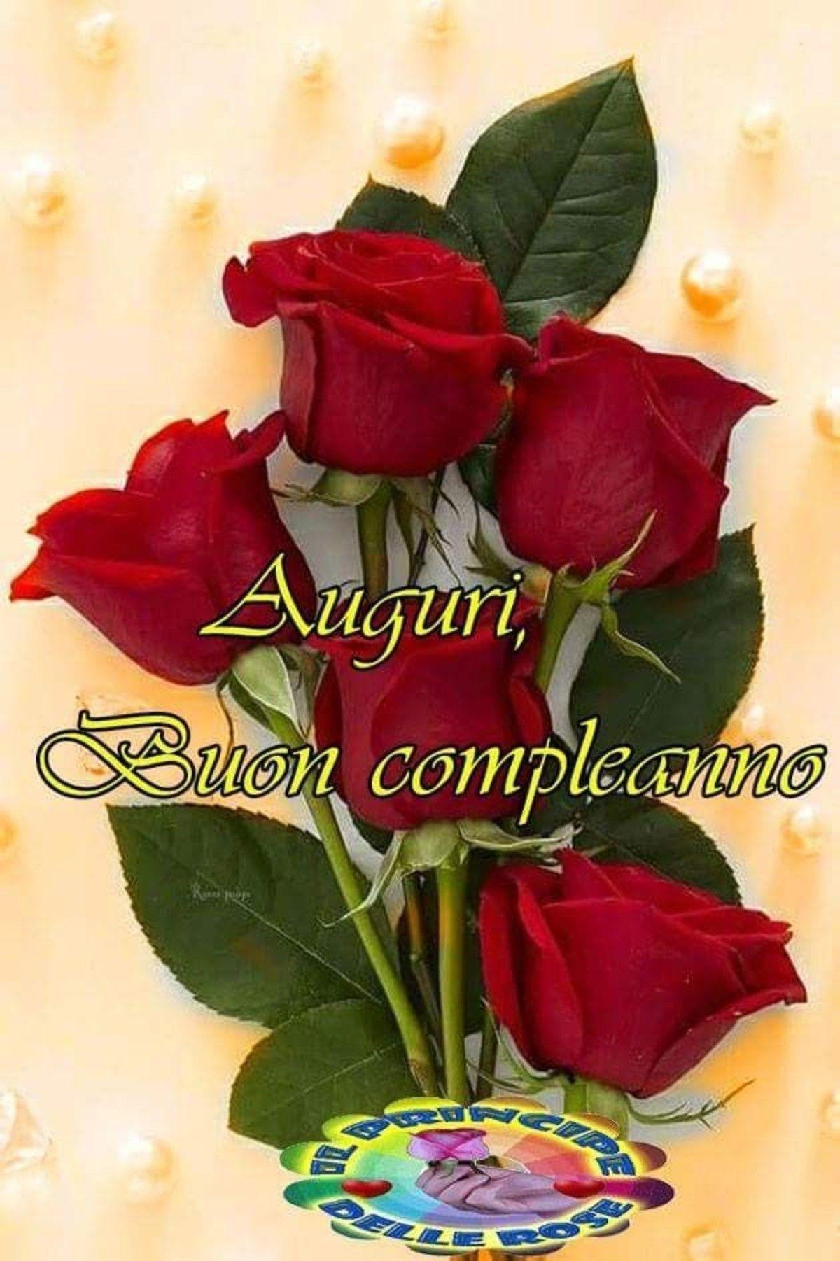 Super Buon compleanno rose - BuongiornoATe.it | Buon compleanno, Auguri IN73