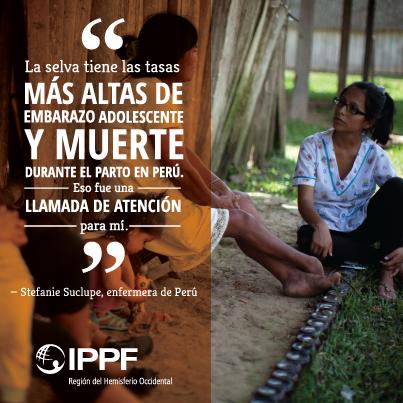 """""""La selva tiene las tasas más altas de embarazo adolescente y muerte durante el parto en Perú. Eso fue una llamada de atención para mi."""" Stefanie Suclupe, enfermera de Perú"""